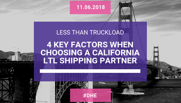 4 Key Factors when choosing a California LTL Shipping Partner