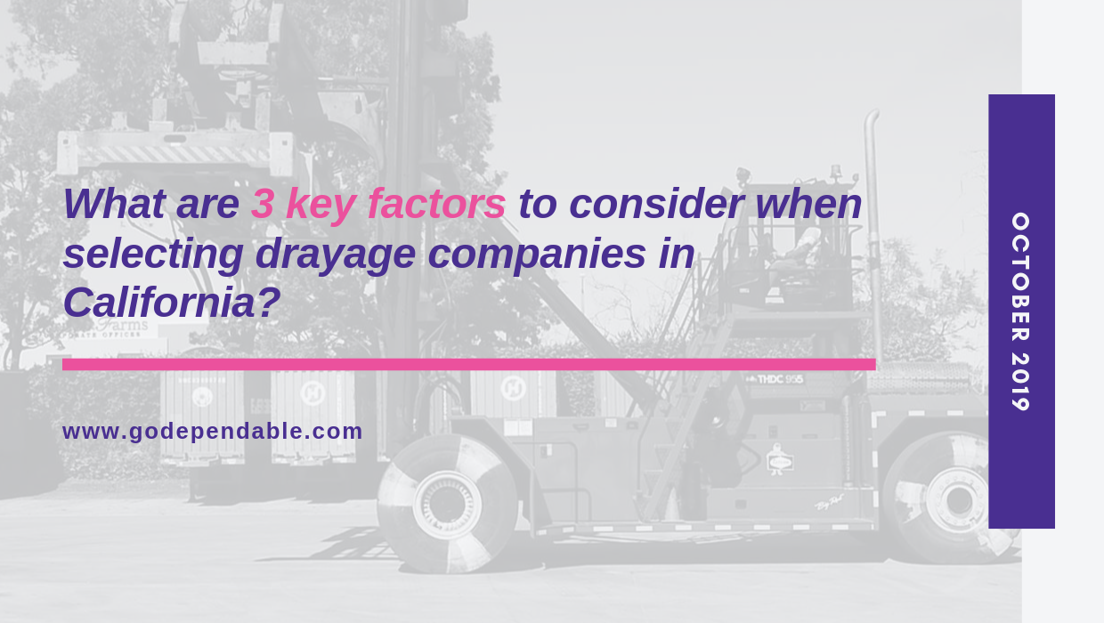What are 3 key factors to consider when selecting drayage companies in California?
