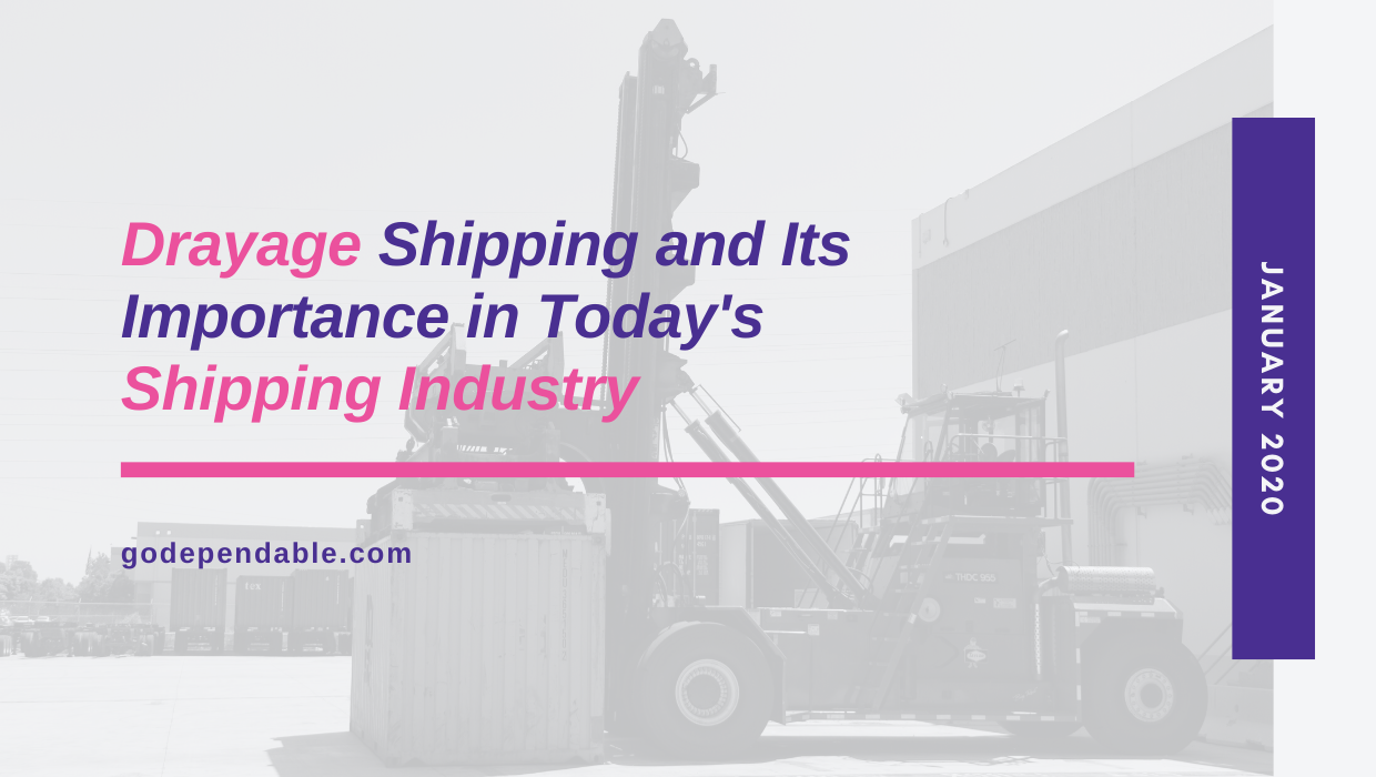 What is Drayage and Why is it Important in the Shipping Industry Today?