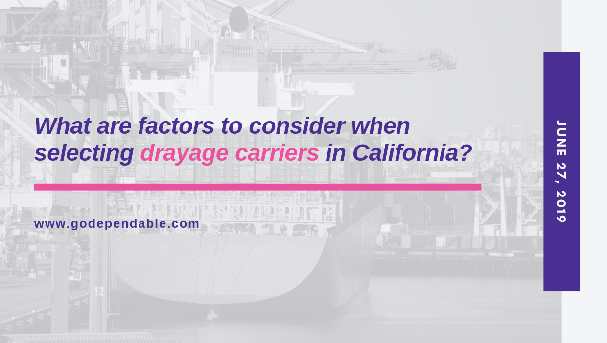 What are factors to consider when selecting drayage carriers in California?