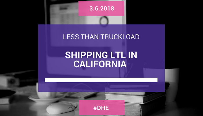 SHIPPING LTL IN CALIFORNIA